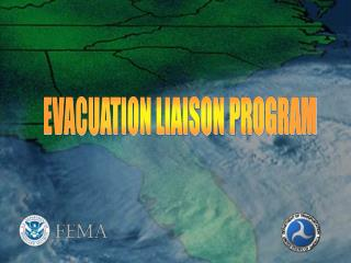 EVACUATION LIAISON PROGRAM
