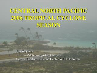 CENTRAL NORTH PACIFIC 2006 TROPICAL CYCLONE SEASON