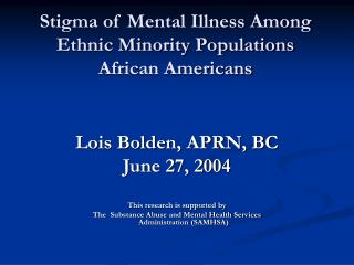 Stigma of Mental Illness Among  Ethnic Minority Populations African Americans