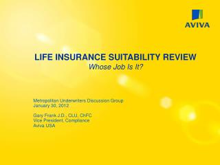 LIFE INSURANCE SUITABILITY REVIEW Whose Job Is It?