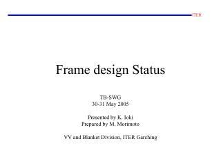 Frame design Status