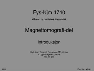 Fys-Kjm 4740 MR-teori og medisinsk diagnostikk Magnettomografi-del Introduksjon