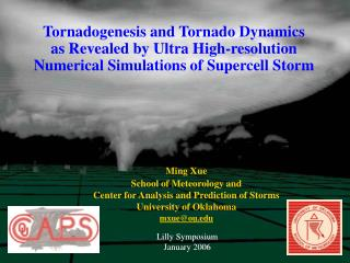 Ming Xue School of Meteorology and  Center for Analysis and Prediction of Storms
