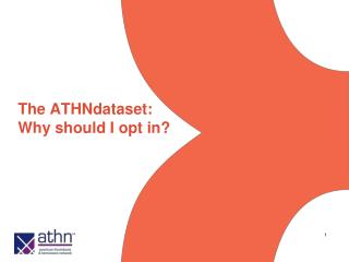 The ATHNdataset:   Why should I opt in?