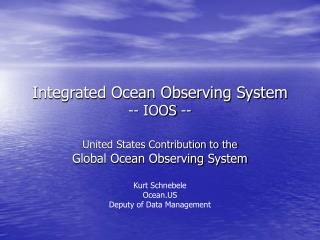 Integrated Ocean Observing System -- IOOS --