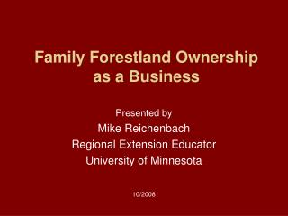 Family Forestland Ownership as a Business
