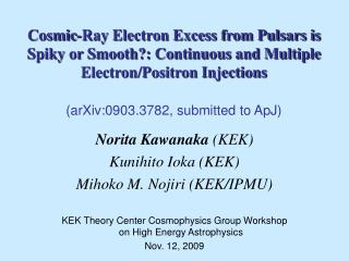 Norita Kawanaka  (KEK) Kunihito Ioka (KEK) Mihoko M. Nojiri (KEK/IPMU)