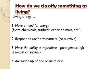 How do we classify something as living?