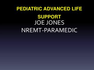 JOE JONES NREMT- P ARAMEDIC