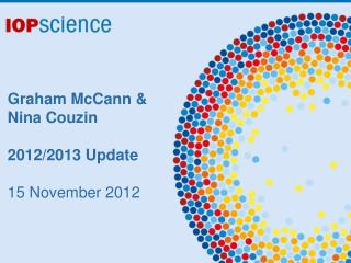 Graham  McCann & Nina  Couzin 2012/2013 Update 15  November 2012