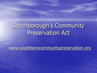 Southborough s Community Preservation Act