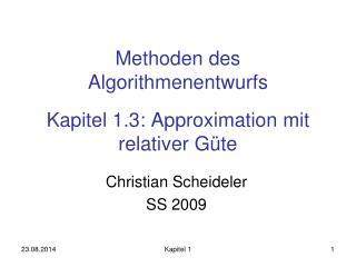 Methoden des Algorithmenentwurfs Kapitel 1.3: Approximation mit relativer Güte