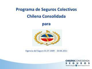 Programa de Seguros Colectivos  Chilena Consolidada para