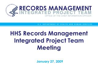 HHS Records Management Integrated Project Team Meeting