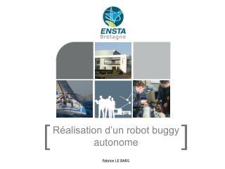 Réalisation d'un robot buggy autonome