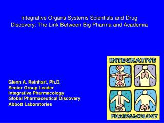 Integrative Organs Systems Scientists and Drug Discovery: The Link Between Big Pharma and Academia