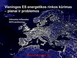 Vieningos ES energetikos rinkos kūrimas – planai ir problemos