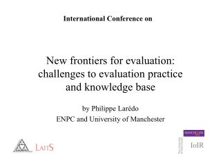 New frontiers for evaluation:  challenges to evaluation practice  and knowledge base