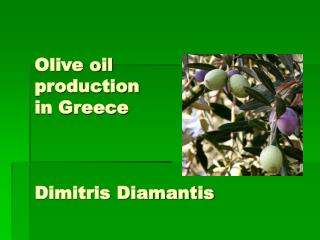 Olive oil  production in Greece Dimitris Diamantis