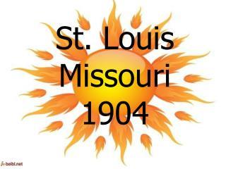 St. Louis Missouri 1904