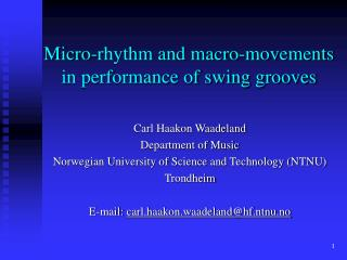 Micro-rhythm and macro-movements in performance of swing grooves