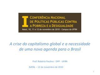 A crise do capitalismo global e a necessidade de uma nova agenda para o Brasil