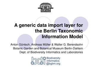 A generic data import layer for the Berlin Taxonomic Information Model