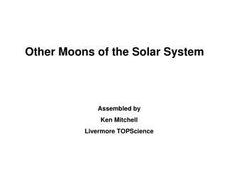 Other Moons of the Solar System