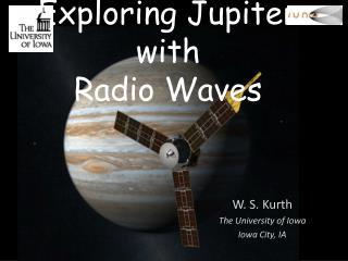 Exploring Jupiter with  Radio Waves