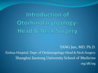 Introduction of  Otorhinolaryngology - Head & Neck Surgery