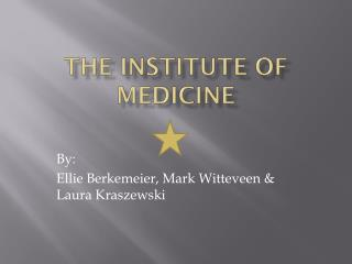 The Institute of Medicine