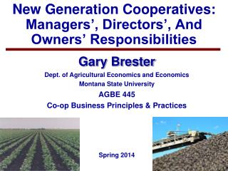 New Generation Cooperatives: Managers�, Directors�, And Owners� Responsibilities