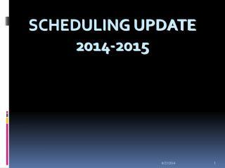 Scheduling Update 2014-2015