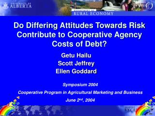 Do Differing Attitudes Towards Risk Contribute to Cooperative Agency Costs of Debt?