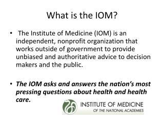 W hat  is the IOM?