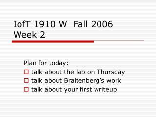 IofT 1910 W  Fall 2006 Week 2