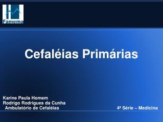Cefaléias Primárias