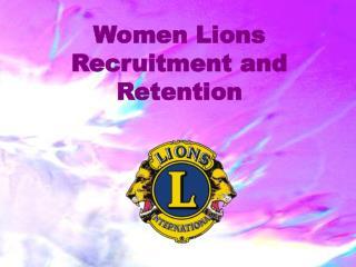 Women Lions Recruitment and Retention