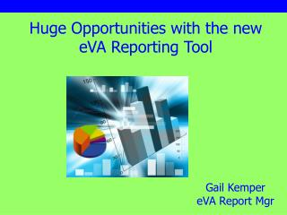Huge Opportunities with the new eVA Reporting Tool