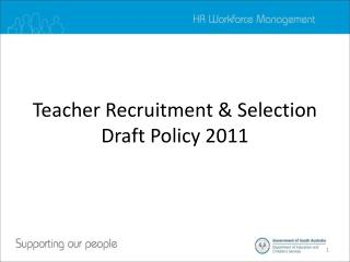 Teacher Recruitment & Selection Draft Policy 2011