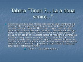 "Tabara ""Tineri ?... La a doua venire..."""