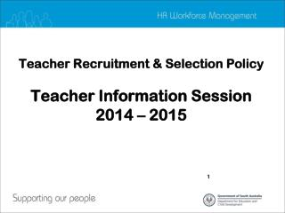 Teacher Recruitment & Selection Policy Teacher Information Session 2014 – 2015