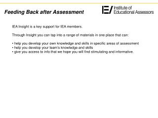 IEA Insight is a key support for IEA members.