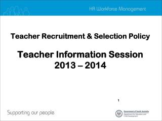 Teacher Recruitment & Selection Policy Teacher Information Session 2013 – 2014
