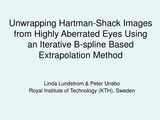 Linda Lundstrom & Peter Unsbo Royal Institute of Technology (KTH), Sweden