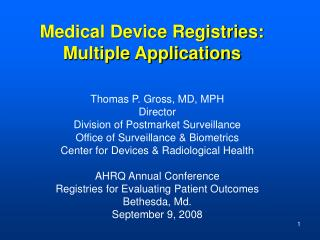 Medical Device Registries: Multiple Applications