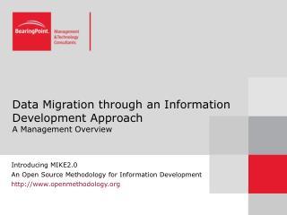 Data Migration through an Information Development Approach  A Management Overview