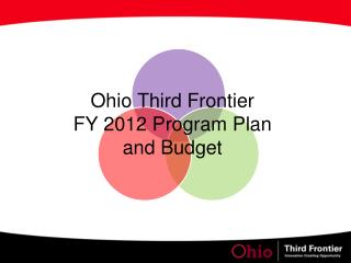 Ohio Third Frontier  FY 2012 Program Plan and Budget