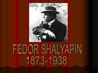 FEDOR SHALYAPIN
