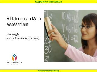 RTI: Issues in Math Assessment  Jim Wright interventioncentral